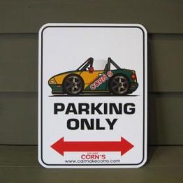 Car Make Corn's Miata Parking Only Sign